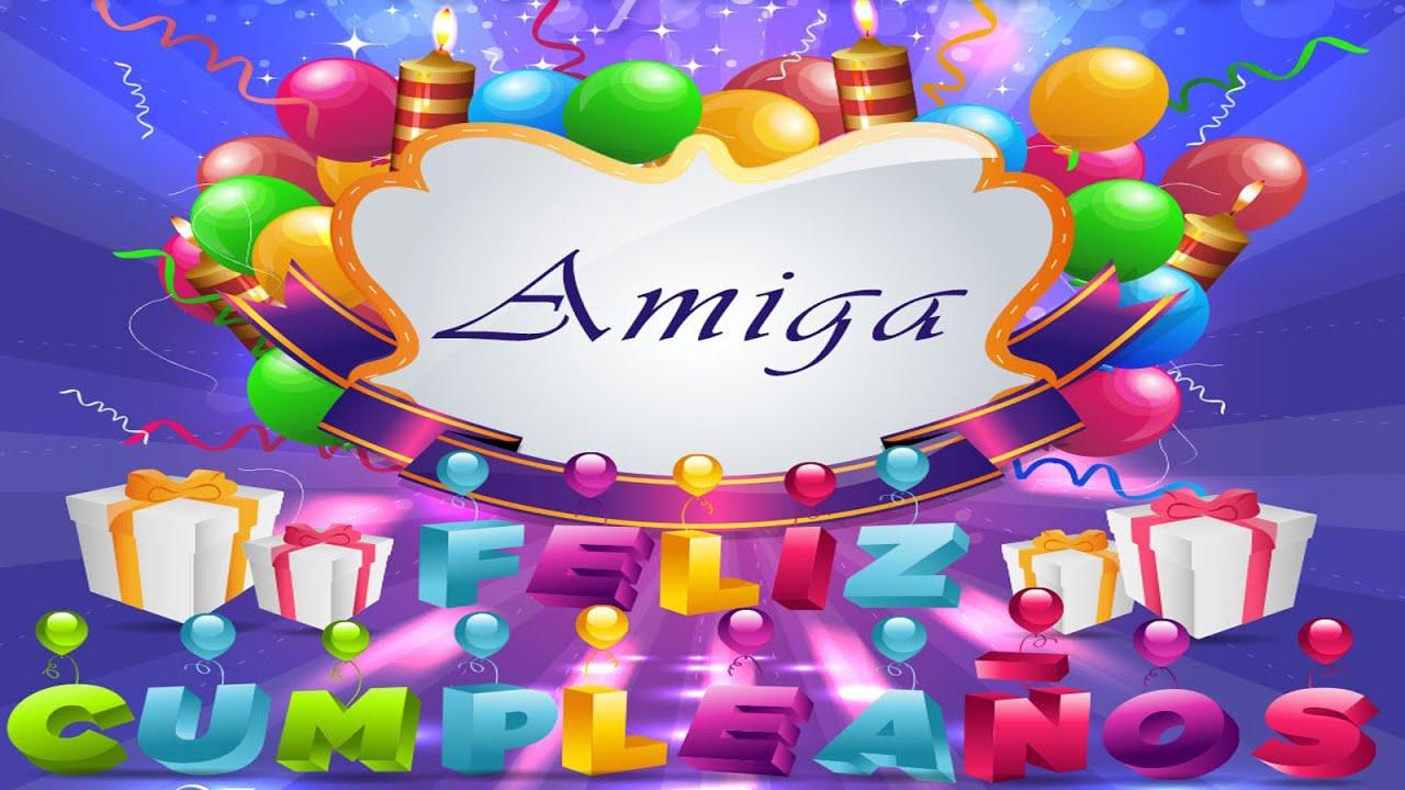 Frases De Feliz Cumpleaños Para Una Amiga Maravillosa Te Quiero Mucho