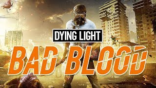 BAD BLOOD // Dying Light Melee Gamestyle // Quality Live Stream Gameplay