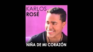 Karlos rose nina de mi corazon lyrics