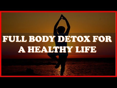 A Full Body Detox For A Healthy Life