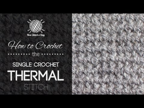 How To Crochet The Single Crochet Thermal Stitch Youtube