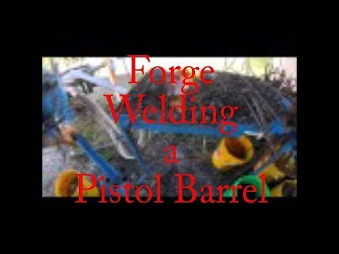 Forge Welding a Pistol Barrel