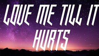 Papa Roach -Love Me Till It Hurts -lyrics on screen-