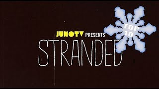 Top 10 Stranded Moments on JUNO TV!