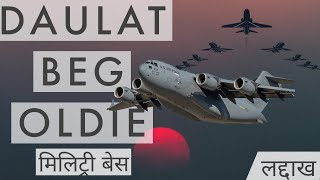 DAULAT BEG OLDIE - HISTORY, LOCATION, IMPORTANCE IN DETAILS ll INDIA UPDATED