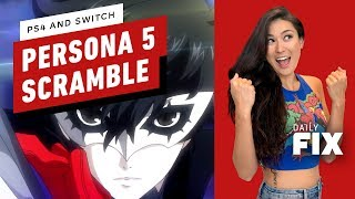 Persona 5 Scramble Coming to Switch and PS4 - IGN Daily Fix