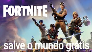 COMMENT JOUER FORTNITE SAVE THE WORLD FOR FREE sans pépins ni bug