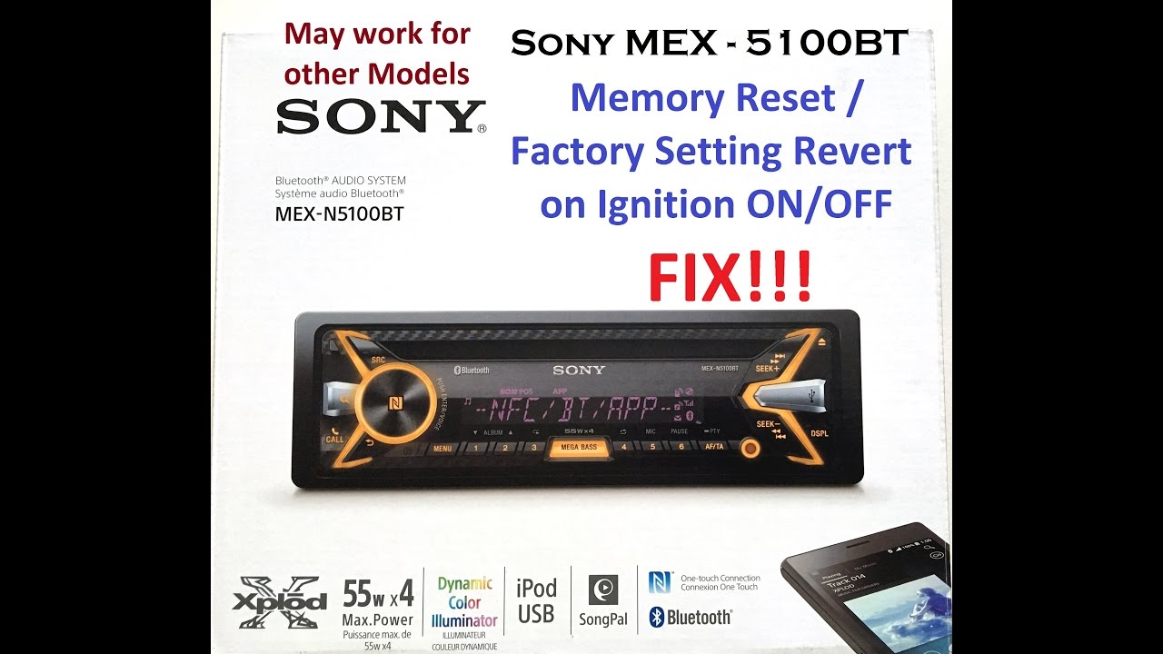 Sony MEX-N5100BT Resetting Problem FIX - Reverts To Factory Settings on