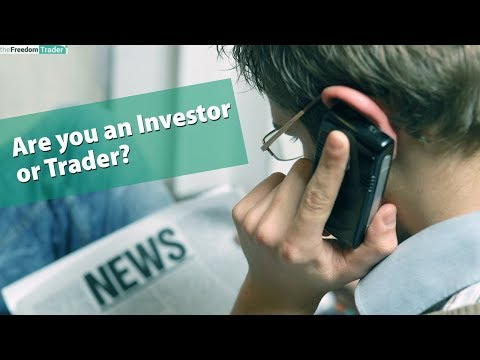 Are you an Investor or Trader?
