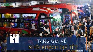 Nhà xe tăng giá vé, nhồi khách sẽ nhận án nặng | VTC1