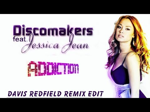 Discomakers feat. Jessica Jean - Addiction (Davis Redfield Remix Edit )
