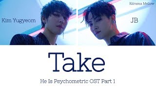 Download JUS2 (저스투) - Take (He Is Psychometric OST Part 1) Lyrics (Han/Rom/Eng/가사) Mp3