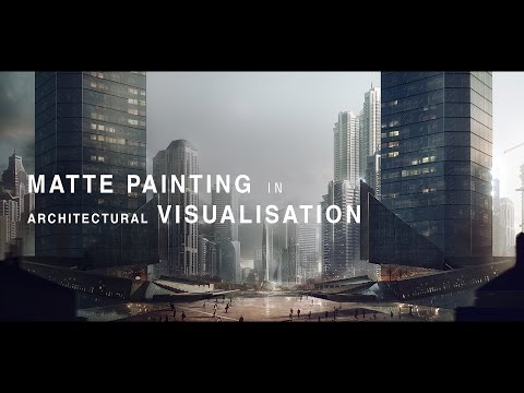 Matte Painting Tutorial for Architectural Visualisation - Na