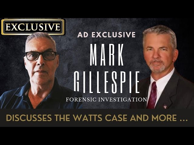 AD Interviews Mark Gillespie Forensic Investigator about the Chris Watts case.