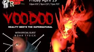 Paranormal Review Radio - Paranormal Voodoo with Noah Tysick/Boston Update with Robyne Marie