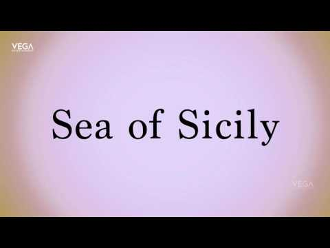 How To Pronounce Sea of Sicily