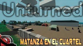 MATANZA EN EL CUARTEL | UNTURNED - Free to play | Let´s Play #4