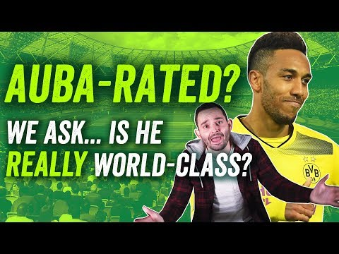 Arsenal's Pierre-Emerick Aubameyang: is he REALLY world-class or just overrated?
