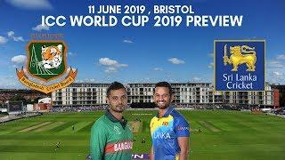 ICC World Cup 2019 Bangladesh vs Sri Lanka Preview - 11 June 2019   Bristol