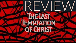 The Last Temptation of Christ Review (1988, director: Martin Scorsese)