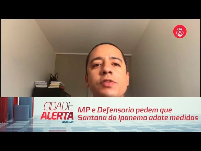 MP e Defensoria pedem que Santana do Ipanema adote medidas para atender vítimas das chuvas