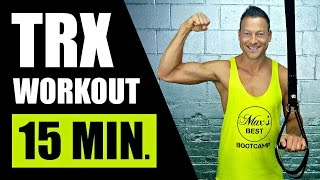 15 minute trx suspension training workout   intense trx workout routine with woss suspension trainer