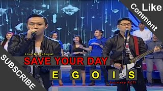 SAVE YOUR DAY [Egois] Live At Dahsyat (06-01-2015) Courtesy RCTI
