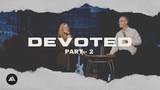 Devoted Part 2 - Freedom Church Live! October 31, 2020