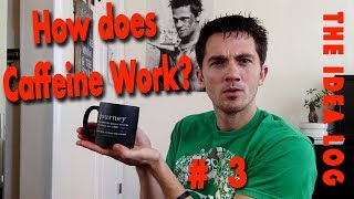 How does Caffeine Work & Neurons Work - IDEA # 3