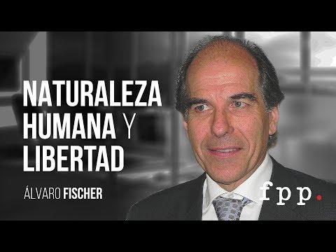 Naturaleza humana y libertad | Álvaro Fischer U.FPP 2016