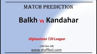 Balkh Vs Kandahar, Match Prediction, Afghanistan T20 League, 18-10-2018