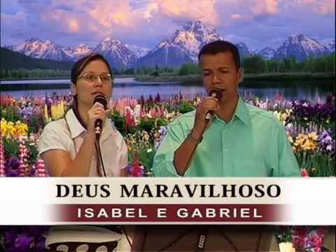 Deus Maravilhoso - Isabel e Gabriel - Tabernáculo da Fé - Goiânia/GO - DVD DEUS MARAVILHOSO