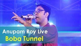 Boba Tunnel (Chotushkone) || Anupam Roy Live