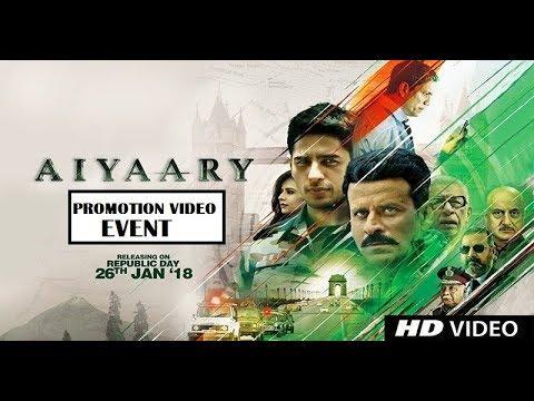 Aiyaary (ऐयारी)  2018 Bollywood Latest Movie Promotion Event Video - Sidharth Malhotra, Manoj, Rakul