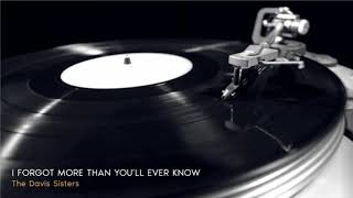 Golden Love Songs ǀ The Davis Sisters - I Forgot More Than You'll Ever Know