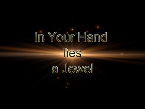 In Your Hand Lies A Jewel
