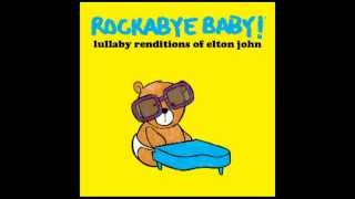Goodbye Yellow Brick Road - Lullaby Renditions of Elton John - Rockabye Baby!