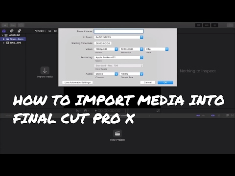 HOW TO IMPORT MEDIA IN FINAL CUT PRO