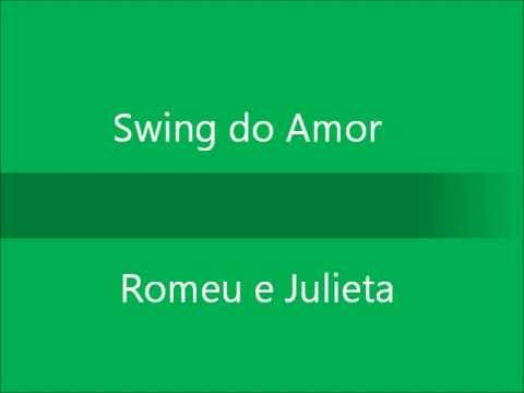 Romeu E Julieta Swing Do Amor Letrasmusbr
