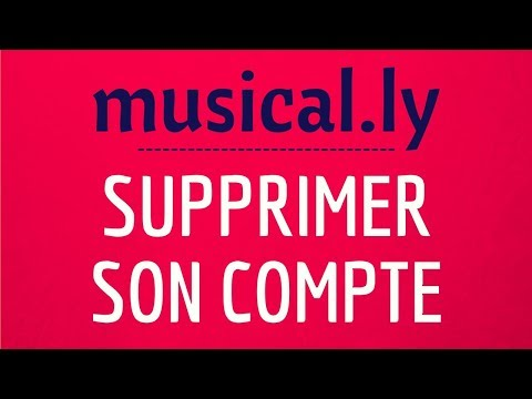 SUPPRIMER compte MUSICALLY, comment se DESINSCRIRE et supprimer un compte Musically