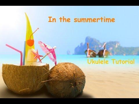 In The Summertime Ukulele Tutorial Chords Strumming Youtube