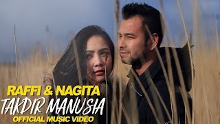 Video Raffi & Nagita - Takdir Manusia (Official Music Video) download MP3, 3GP, MP4, WEBM, AVI, FLV Juli 2018