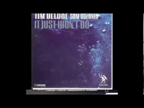 Tim Deluxe Feat. Sam Obernik - It Just Won't Do (Milk & Sugar Club Mix)
