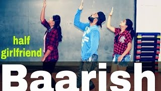 Baarish | Half Girlfriend | Arjun K & Shraddha K | Dance Video | Choreography Hiten Karosiya