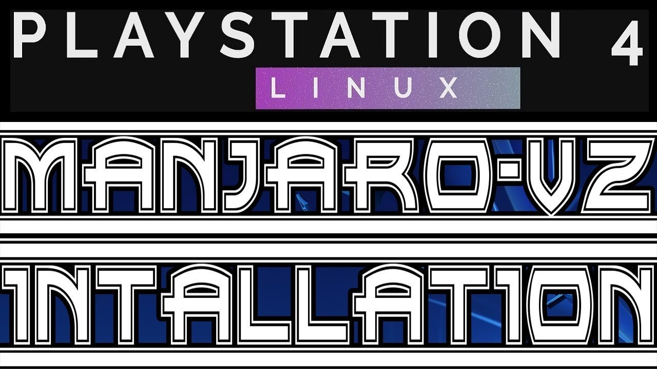 Manjaro Linux PS4 V1: Gnome on PS4 Pro OFW 4 55 Guide by Tikilou