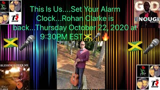 THIS IS US.. Set Your Alarm...Rohan Clarke is Returning.. GOD IS ENOUGH, BLESSINGS OVER ME, and more
