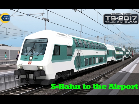 S-Bahn to the Airport | DB DBbzf Mint | Train Simulator 2017