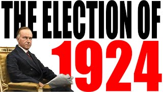 The Election Of 1924 Explained