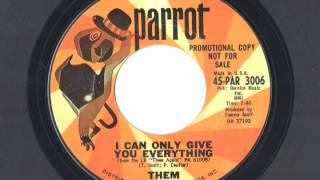 Them - I Can Only Give You Everything