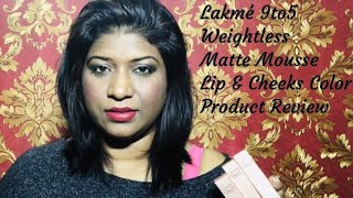 Makeup   Lakme 9to5 Weightless Matte Mousse Lip & Cheek Color Product Review